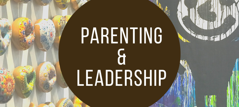 Parenting and leadership – Different context, similar lessons?